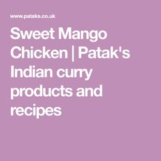 Sweet Mango Chicken | Patak's Indian curry products and recipes