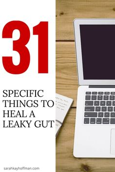 """31 Specific Things to Heal a Leaky Gut. Click """"Share"""" to share with family & friends. Learn even more about the gut and gut healing at sarahkayhoffman.com"""