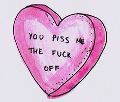 You piss me the fuck off- valentine 😂 Transparents Tumblr, Me Quotes, Funny Quotes, Pissed Quotes, Girl Quotes, Swag Quotes, My Sun And Stars, Just In Case, Decir No