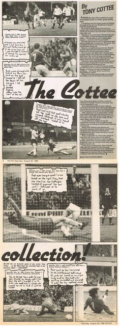 Here's a MATCH special from the August 1986 on Tony Cottee. The beauty was I was at all these games and many more with my dad continually reminding me we were the same age. West Ham, My Dad, Love Of My Life, 30th, Dads, The Unit, Football, Beauty, Soccer