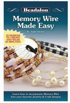 Katie's Beading Blog: My latest booklet from @Beadalon: Memory Wire Made Easy!