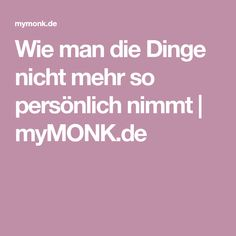 Wie man die Dinge nicht mehr so persönlich nimmt | myMONK.de