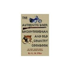 """THE AUTHENTIC BIKER COOKBOOK: A 30 Year Collection Of 600 Unique And Excellent Tasting """"Personal Best"""" Recipes (Paperback)  http://flavoredwaterrecipes.com/amazonimage.php?p=1418479551  1418479551"""