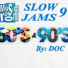 The Music Room's Slow Jams 9 (80s & 90s) - By: DOC .