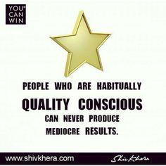 #People who are habitually #quality conscious can never produce mediocre #results. #motivation #motivationalquote #leadership #inspiration #delhi #mumbai #bangalore #dubai #dubailife #singapore #singaporegp