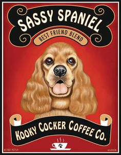 Cocker Spaniel Art  Kooky Cocker Coffee by RetroPetsGallery, $20.00