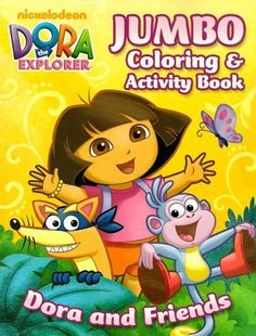 Dora The Explorer Jumbo Coloring And Activity Book Friends 96 Pages