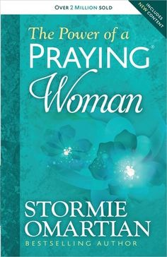 """Read """"The Power of a Praying® Woman"""" by Stormie Omartian available from Rakuten Kobo. Stormie Omartian's bestselling The Power of a Praying® series (more than 28 million copies sold) is rereleased with fres. Christian Women, Christian Living, Date, Stormie Omartian Books, Prayer For Studying, Good Books, My Books, Praying Wife, Spirituality Books"""