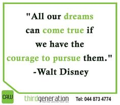 """All our dreams can come true if we have the courage to pursue them. Sunday Motivation, Walt Disney, Inspirational, Dreams"