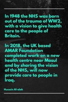 Hussein Al-alak Quote on the AMAR Foundation's work on Iraq, drawing the comparison with the NHS after World War Two.