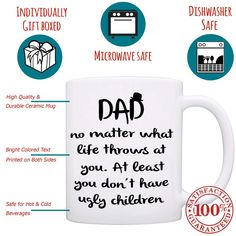 """""""No Ugly Children!"""" Funny Mom, Mama, Mother Coffee Mug - Printed on both sides! Mothers Day Presents, Mother Day Gifts, Gifts In A Mug, Gifts For Dad, Weird Gifts, Crazy Gifts, Grandpa Birthday, Mugs For Men, Dear Mom"""