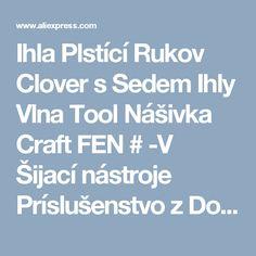 Ihla Plstící Rukov Clover s Sedem Ihly Vlna Tool Nášivka Craft FEN # -V Šijací nástroje Príslušenstvo z Dom a záhrada na Aliexpress.com |  Alibaba Group