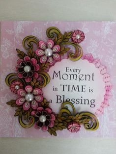 Every Moment in Time is a Blessing