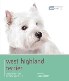 This dog expert guide gives you all the information you will need to provide your West Highland White with the care and training that will enable him to lead a happy and fulfilling life. Written by ex