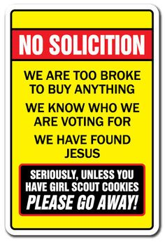 NO SOLICITING TOO BROKE TO BUY UNLESS YOU HAVE GIRL SCOUT COOKIES Novelty Sign #SignMission