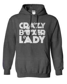 Crazy Boxer Lady...Shirts or Hoodies. Click here to see>> www.sunfrogshirts.com/Pets/Crazy-Boxer-Lady-hoodie-heather.html?3618&PinDNs