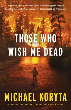 Those Who Wish Me Dead - Michael Koryta