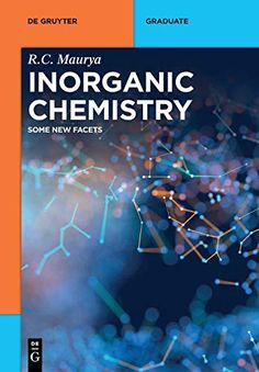 Inorganic Chemistry: Molecular Facets (de Gruyter Textbook)   Author: Ram Charitra Maurya   Publisher: De Gruyter   Publication Date: Tuesday 04, 2021   Number of Pages: 675 pages   Language: English   Binding: Paperback   ISBN-10: 3110727250   ISBN-13: 9783110727258 Vsepr Theory, Chemistry Textbook, Language, Bond, Stability, Book Covers, Metals, Dating, English