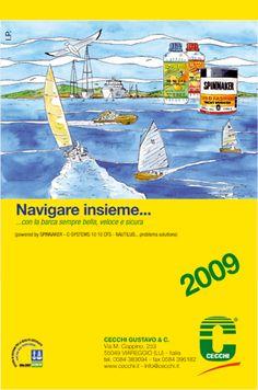 2009 / NAVIGARE INSIEME... con la barca sempre bella, veloce e sicura