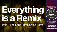 EVERYTHING is a REMIX.  Remixing is a folk art but the techniques are the same…