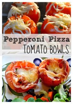 Pepperoni Pizza Tomato Bowls - tomato, stuffed with pizza stuffing served with a salad of greens
