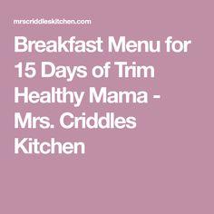 Breakfast Menu for 15 Days of Trim Healthy Mama - Mrs. Criddles Kitchen