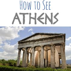 A simple explanation of how to see Athens in 48 hours from a gal with first hand experience!