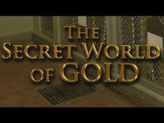The Secret World of Gold HD - http://alternateviewpoint.net/2014/01/28/documentaries/secrets/the-secret-world-of-gold-hd/