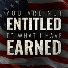 It's just more silver tongued leftist liberal bull sh*t. You are NOT entitled to my money. ~ RADICAL Rational Americans Defending Individual Choice And Liberty Karma Quotes, Lyric Quotes, Lyrics, Life Quotes, Entitlement Quotes, Sense Of Entitlement, Never Back Down, Dont Tread On Me, Great Quotes