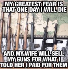 Not that I am a man, or own guns for that matter, just couldn't help but laugh! Gun Meme, Gun Humor, Rifles, No Kidding, Military Memes, Anime Military, Military Guns, Hunting Humor, Hunting Stuff