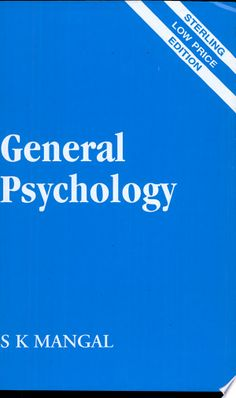 General Psychology PDF By:S K Mangal Published on by Sterling Publishers Pvt. Ltd This book provides valuable insight into the na. Psychology Textbook, Psychology Courses, Psychology Books, Experimental Psychology, Medical Textbooks, Class Notes, Free Pdf Books, Social Science, Sociology