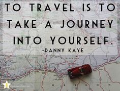 """To travel is to take a journey into yourself"""