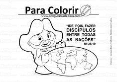 fazei discipulos entre todas as nações Coloring Pages, Comics, Kids, Fictional Characters, Toddler Activities, Sunday School Activities, Kids Ministry, School, Jesus Christ