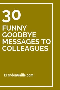 30 Funny Goodbye Messages To Colleagues Farewell Quotes For