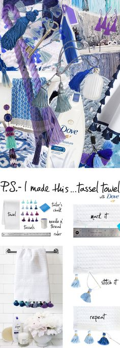 P.S.-I made this… Tassel Towel with @Dove #DIY #psimadethis #DovePartner