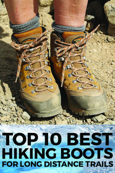 Top 10 Best Hiking Boots For Long Distance Trails. Hiking over rough ground can be traumatic o your feet and ankles (as well as your legs) Getting a good fitting pair of walking boots is crucial to having a safe and enjoyable long distance walk. Check out these top 10 best hiking boots for rough trails and long distance hiking. #hiking #walking #travel #backpacking #boots #waterproof