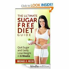 The ultimate sugar free diet guide quit sugar and easily lose weight