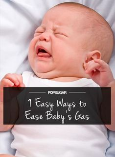 9 Easy Ways to Say So Long to Baby's Gas