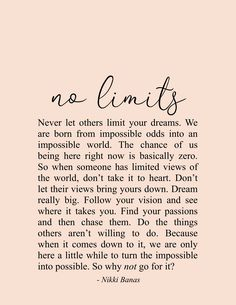 No Limits Quote & Poetry - Nikki Banas, Walk the Earth Encouragement Quotes, Wisdom Quotes, Words Quotes, Wise Words, Poetry Quotes, Sayings, Qoutes, Soul Love Quotes, Great Quotes