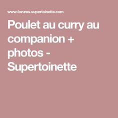 Poulet au curry au companion + photos - Supertoinette