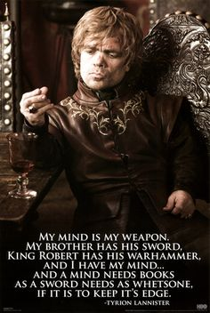 Tyrion Lannister - Game Of Thrones  By far my favourite character in any show right now.