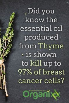 Did you know that essential oil produced from Thyme can kill up to 97% of breast cancer cells? Follow the link through to learn more about essential oils and their benefits to your health! http://wartremovetip.com/natural-mole-removal-techniques/