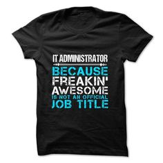 love being an it administrator t shirts hoodies get it now httpswwwsunfrogcomjobslove being it administratorhtml57074 2199 - Independent Distributor Jobs