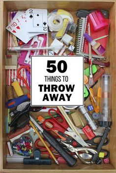 How to Not Be a Hoarder: 50 Things You Need to Throw Away.