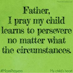 A Mom Prayer for my Child's Heart – Perseverance