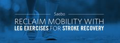 These Leg Exercises For Stroke Recovery Will Help You Rebuild Strength And Coordination To Help You Continue Improving After You Get Home. Leg Strengthening Exercises, Foot Exercises, Balance Exercises, Bridge Workout, Gym Workout Tips, Occupational Therapy Activities, Physical Therapy, Stroke Therapy, Stroke Recovery
