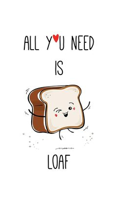 'All You Need Is Loaf' is perfect as printable gift for boyfiend or girlfriend. Comes as an instant download, and is another in the series of our funny food pun quotes wall art. Print the smaller size to create Valentines Day, Anniversary or Birthday gift cards!