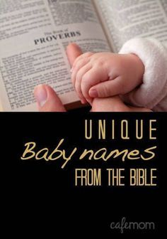 Here's a look at some names from the Bible you don't hear every day -- or maybe didn't know came from the Bible -- that could be perfect for your baby.
