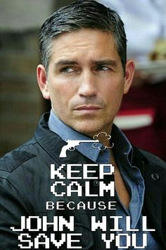 KEEP CALM BECAUSE JOHN WILL SAVE YOU