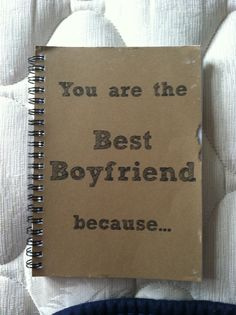 Write why your boyfriend is the best, and save it for him until your wedding day ❤